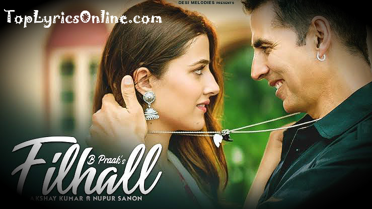 filhall-song-lyrics-in-english-akshay-kumar