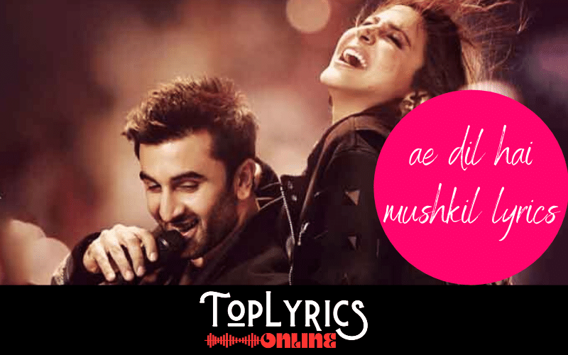 ae-dil-hai-mushkil-lyrics-in-hindi