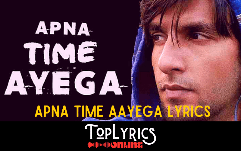 apna-time-aayega-lyrics-english