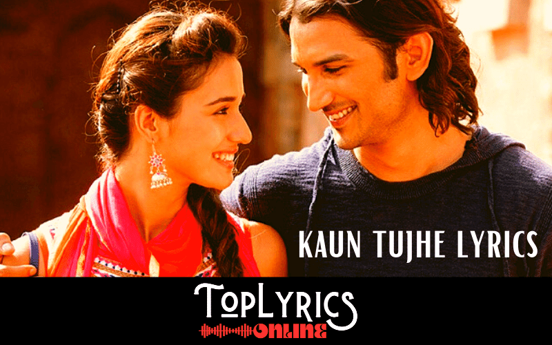 kaun-tujhe-lyrics