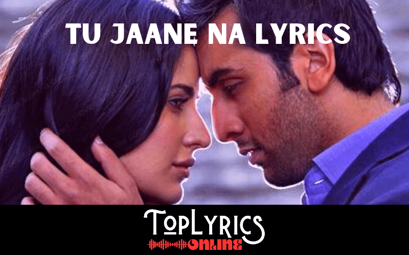 tu-jaane-na-lyrics
