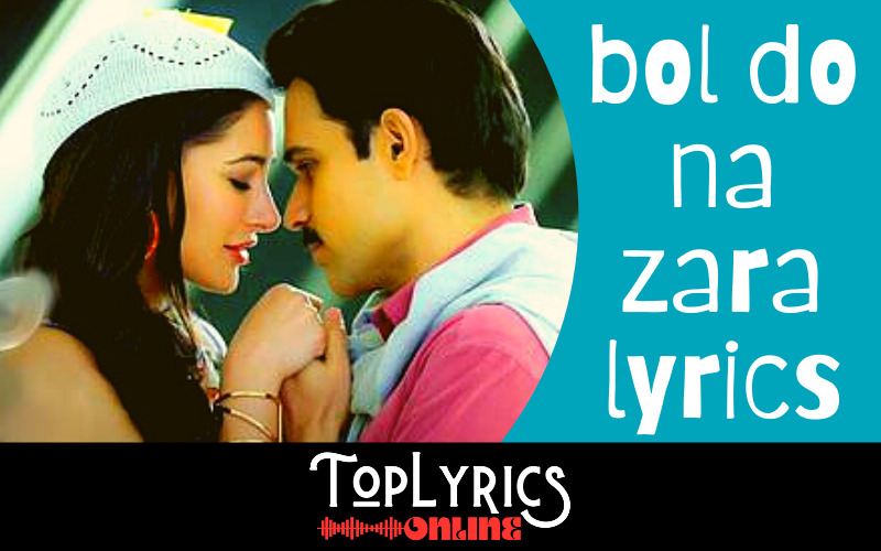 bol-do-na-zara-lyrics