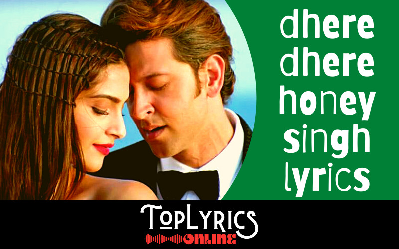 dhere-dhere-honey-singh-lyrics
